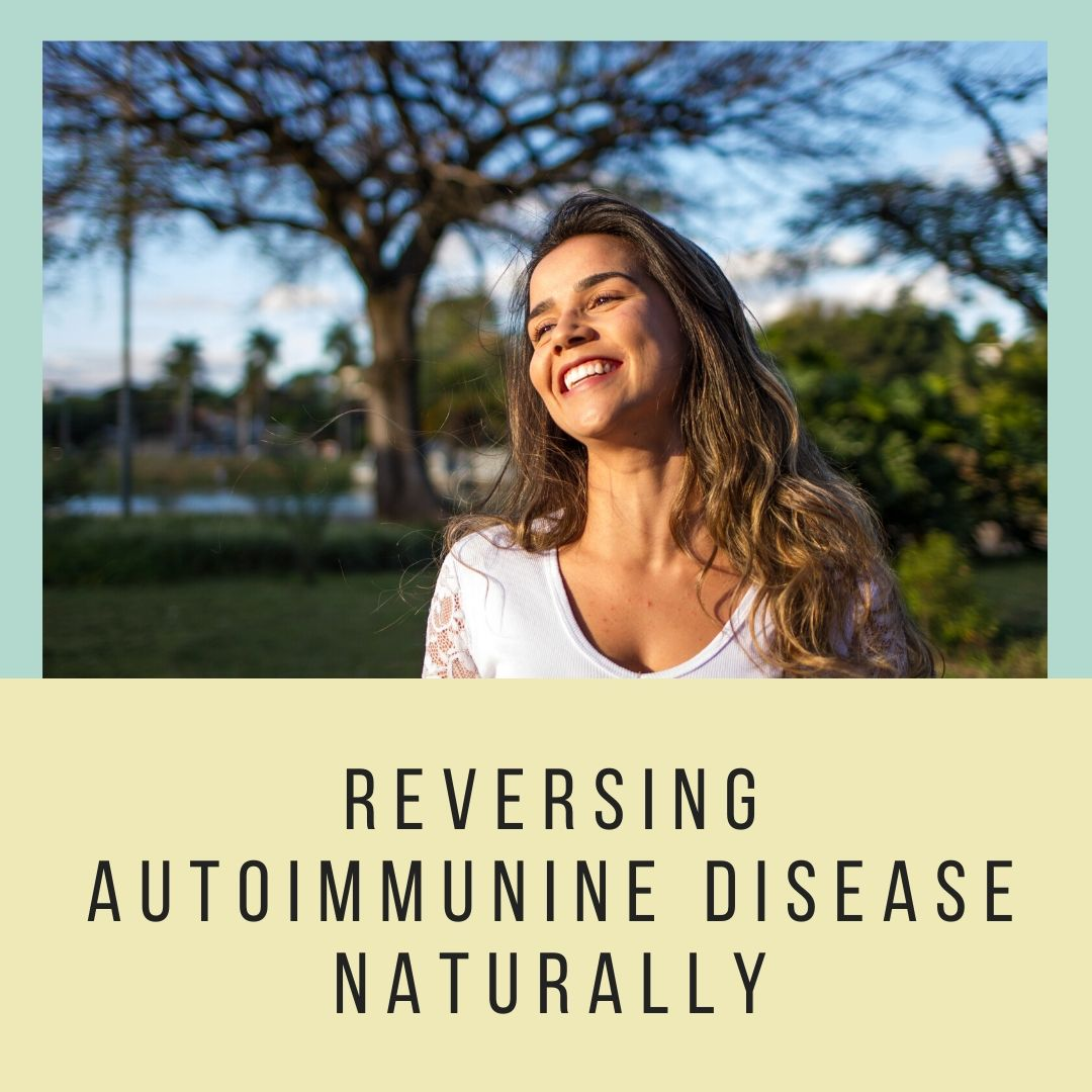 Reversing Autoimmune Disease Naturally