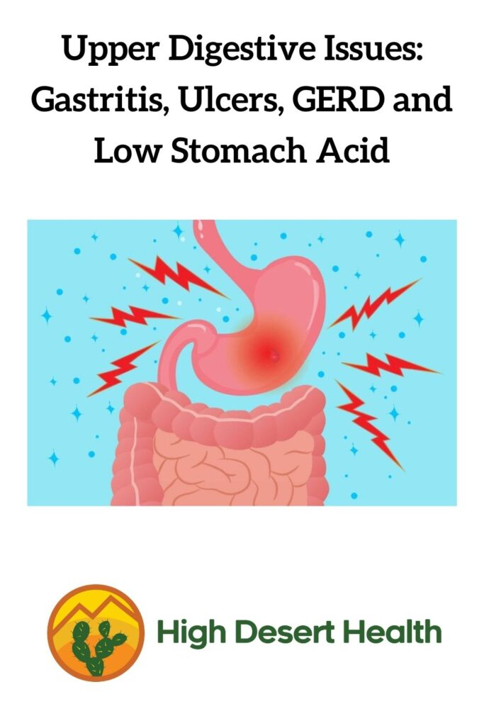 Upper Digestive Issues: Gastritis, Ulcers, GERD and Low Stomach Acid
