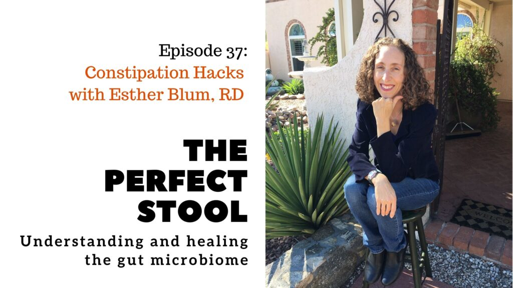 Constipation Hacks with Esther Blum, RD